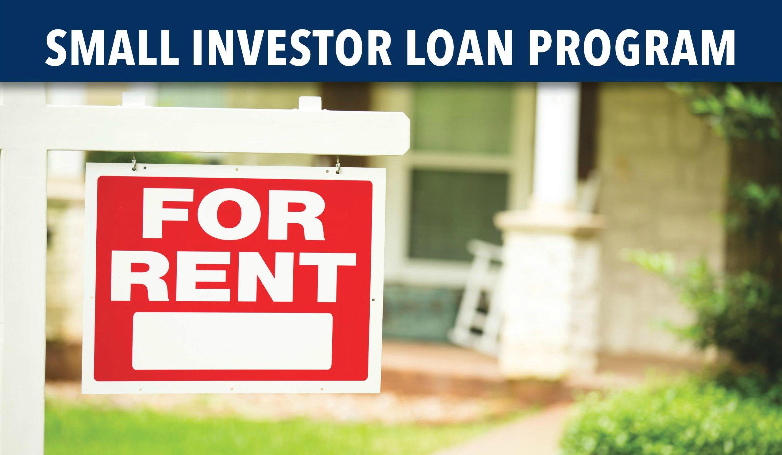Small investor loan program. For rent sign