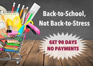 Back-to-School, Not Back-to-Stress. Get 90 Days No Payments on a personal loan.