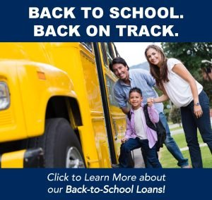 Back to School. Back on Track. Click to learn more about our Back-to-School Loans!